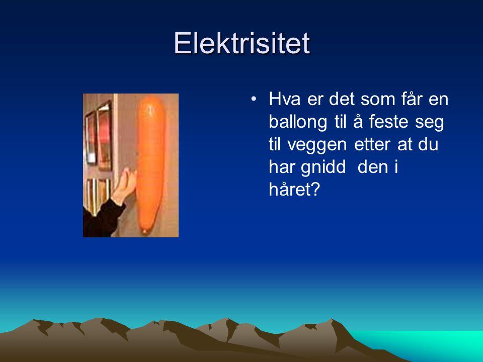 Elektrisitet Hva er det som får en ballong til å feste seg til veggen etter at du har gnidd den i håret