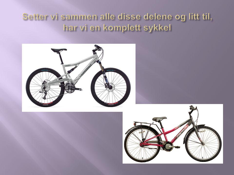 Setter vi sammen alle disse delene og litt til, har vi en komplett sykkel