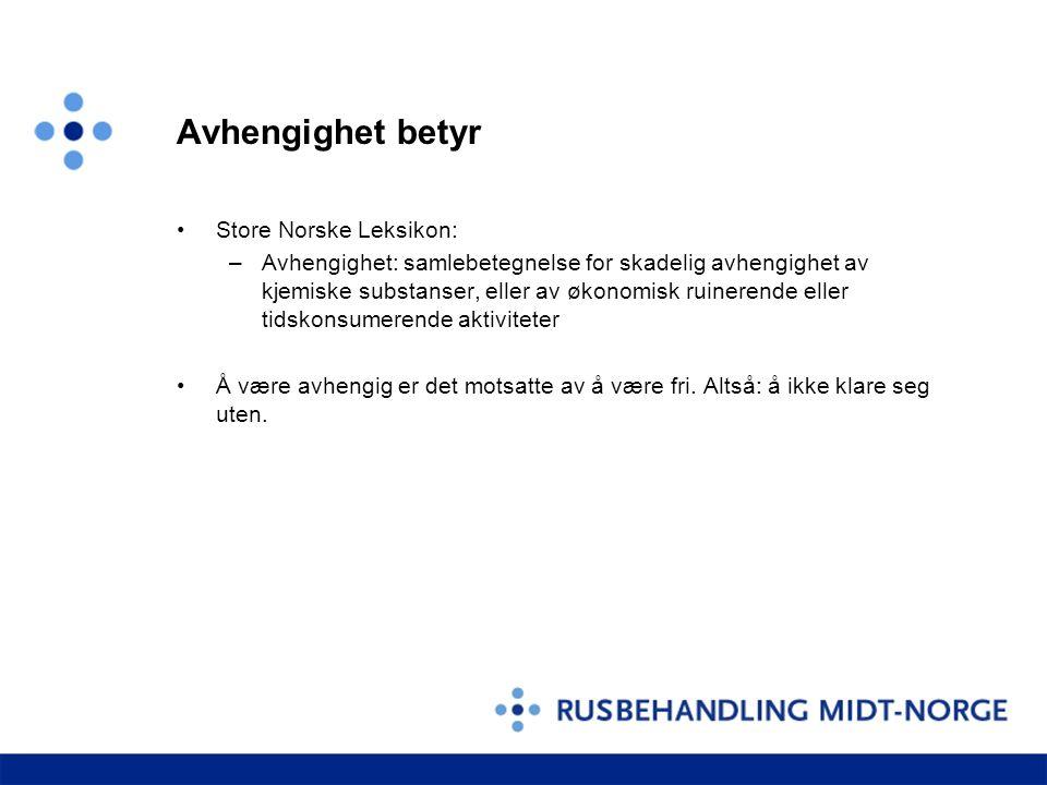 Avhengighet betyr Store Norske Leksikon: