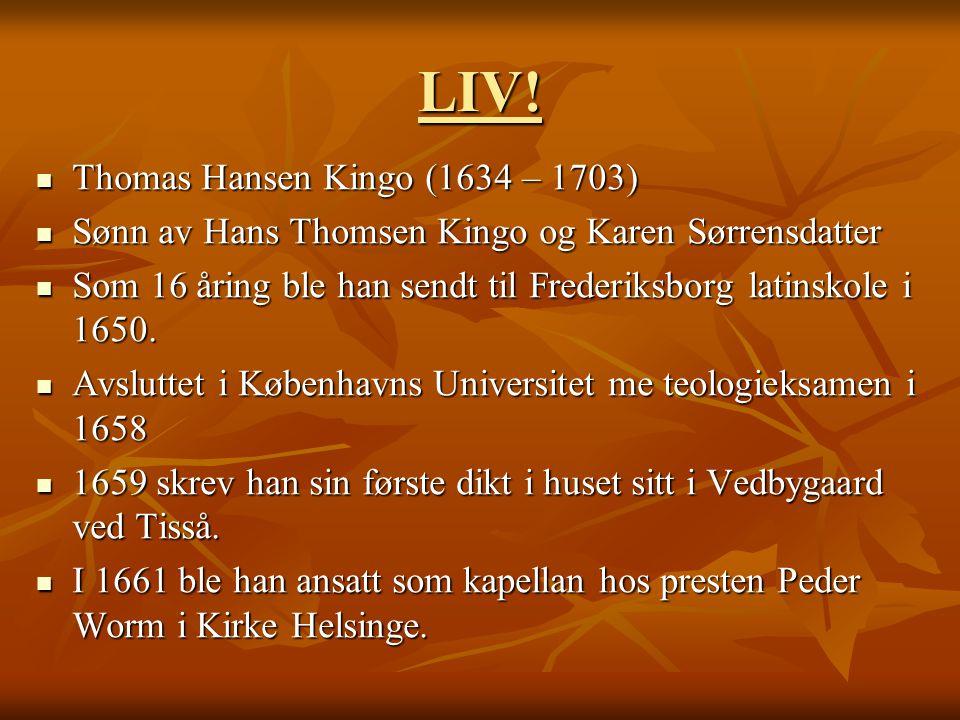 LIV! Thomas Hansen Kingo (1634 – 1703)