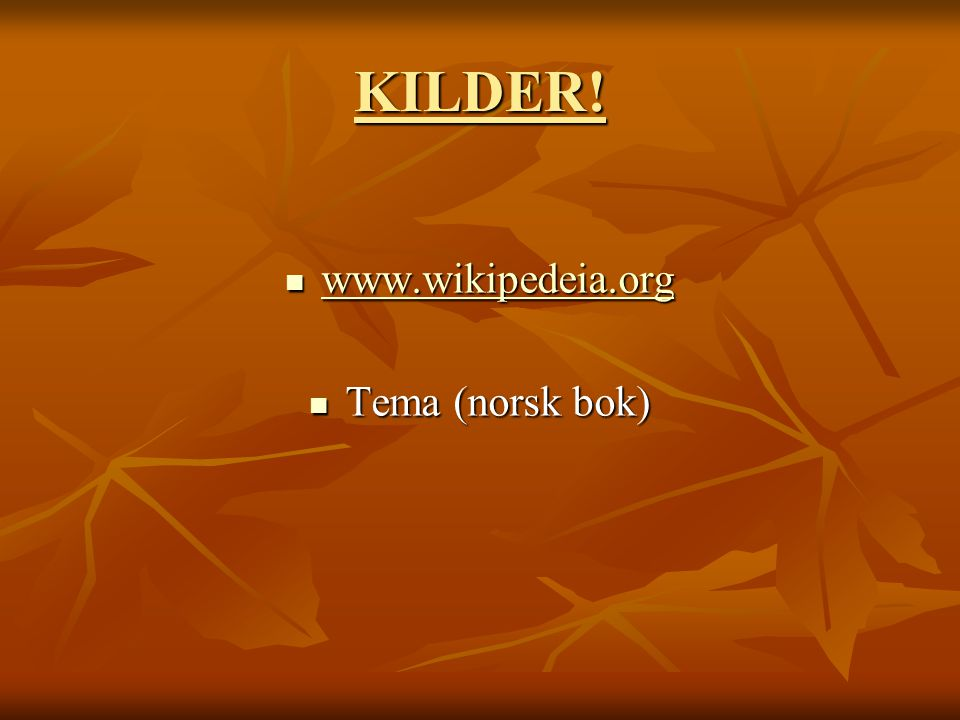KILDER! www.wikipedeia.org Tema (norsk bok)