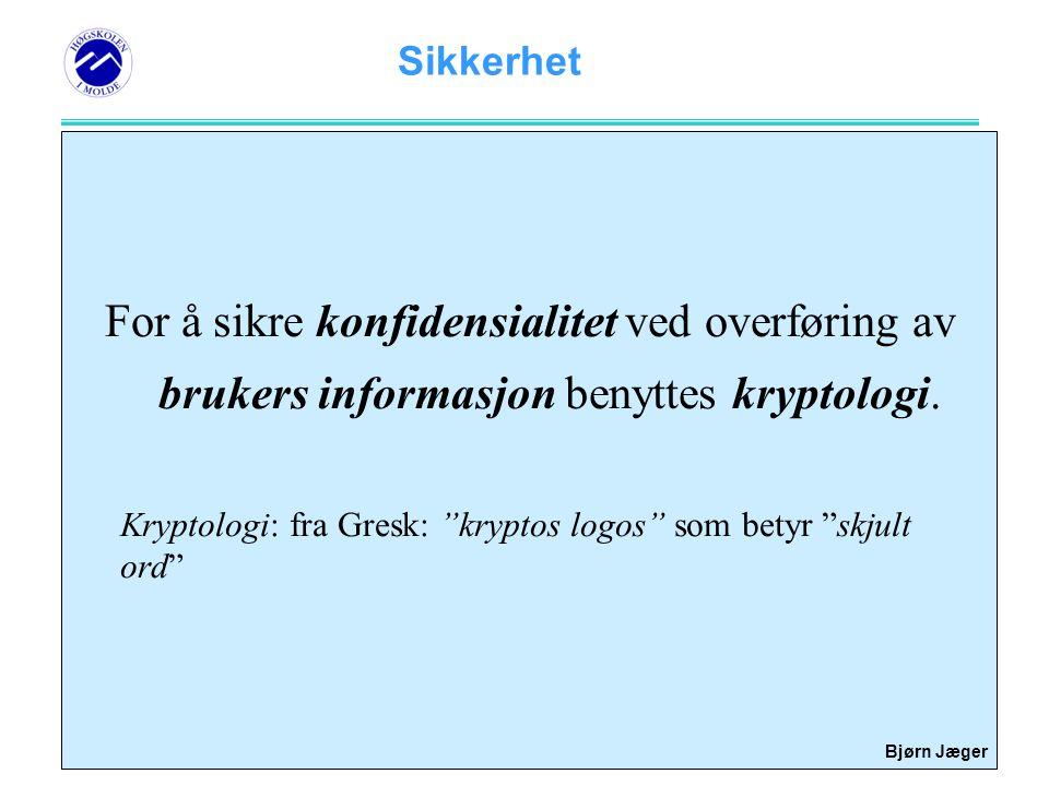 For å sikre konfidensialitet ved overføring av brukers informasjon benyttes kryptologi.
