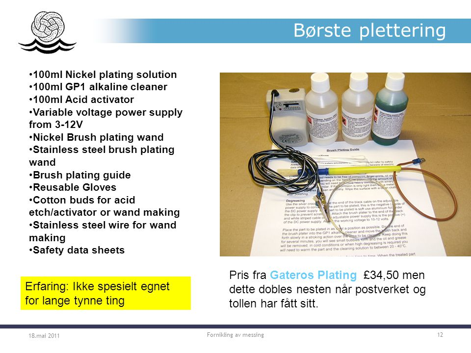 Børste plettering 100ml Nickel plating solution. 100ml GP1 alkaline cleaner. 100ml Acid activator.