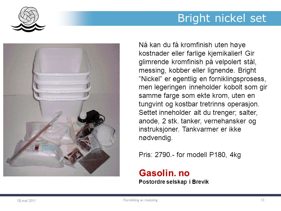 Bright nickel set Gasolin. no