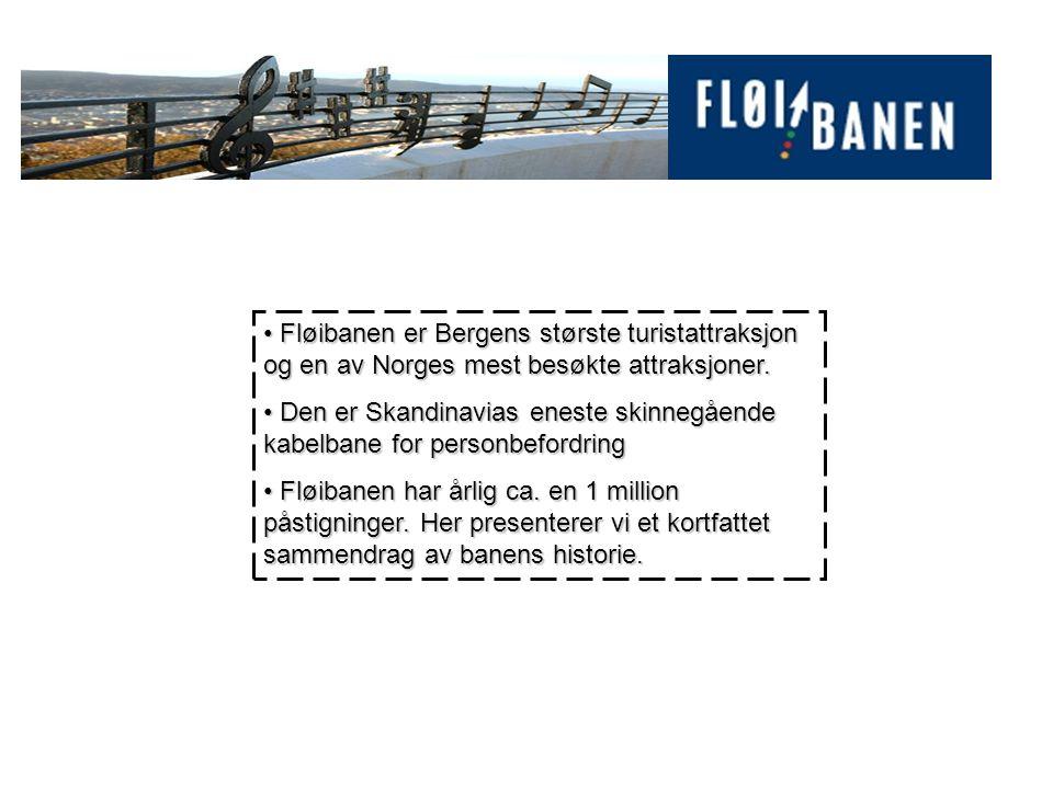 Fløibanen er Bergens største turistattraksjon og en av Norges mest besøkte attraksjoner.