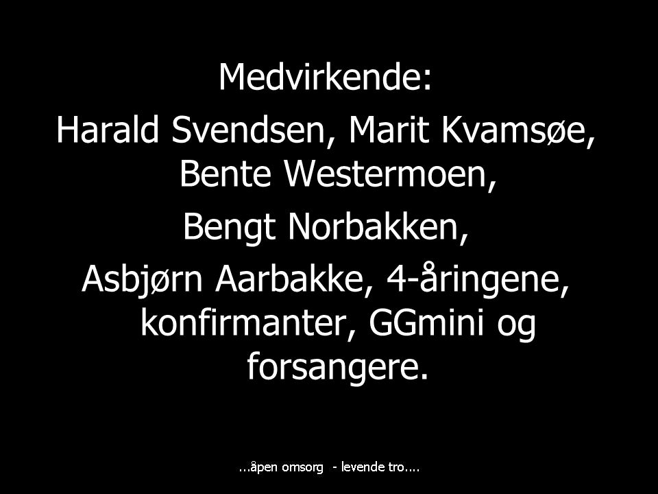 Harald Svendsen, Marit Kvamsøe, Bente Westermoen, Bengt Norbakken,