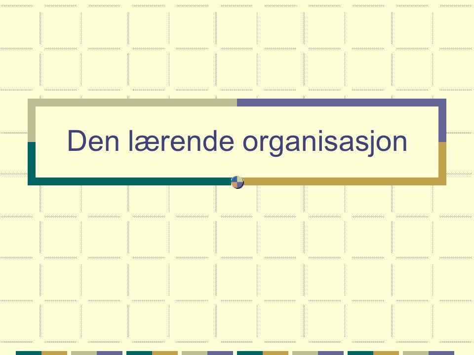 Den lærende organisasjon