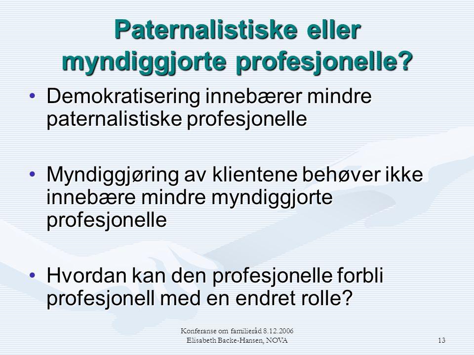 Paternalistiske eller myndiggjorte profesjonelle