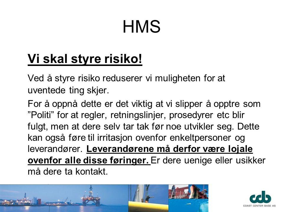 HMS Vi skal styre risiko! Ved å styre risiko reduserer vi muligheten for at uventede ting skjer.