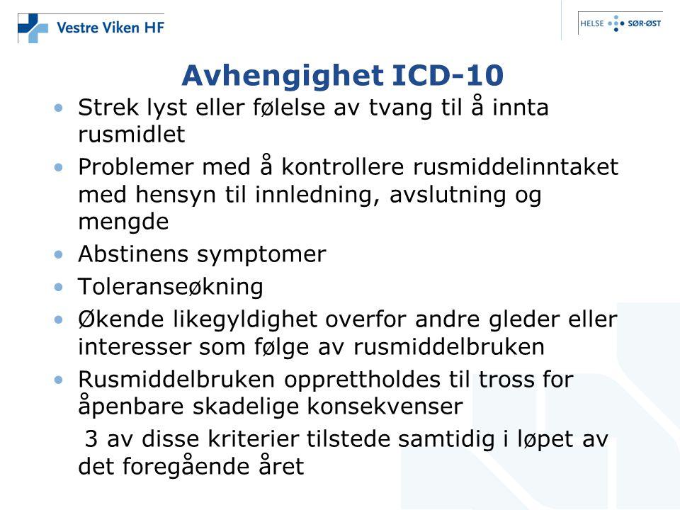Avhengighet ICD-10 Strek lyst eller følelse av tvang til å innta rusmidlet.