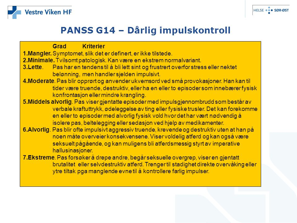 PANSS G14 – Dårlig impulskontroll