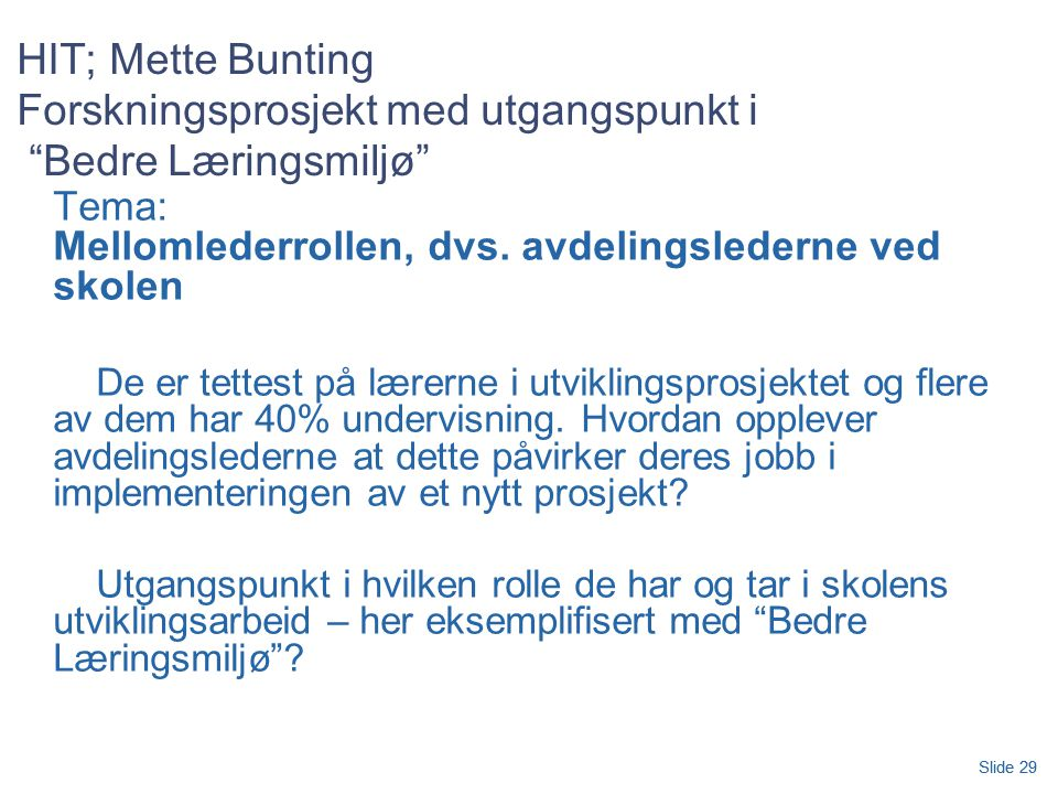 HIT; Mette Bunting Forskningsprosjekt med utgangspunkt i Bedre Læringsmiljø
