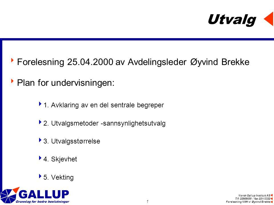 Utvalg Forelesning 25.04.2000 av Avdelingsleder Øyvind Brekke