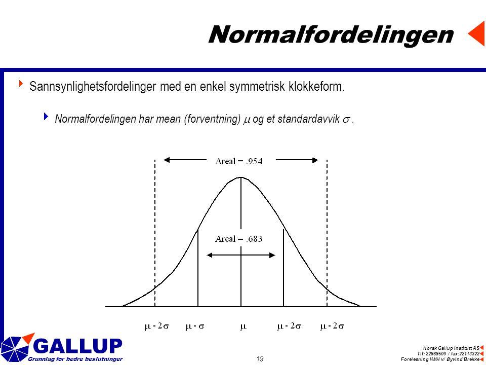 Normalfordelingen Sannsynlighetsfordelinger med en enkel symmetrisk klokkeform.