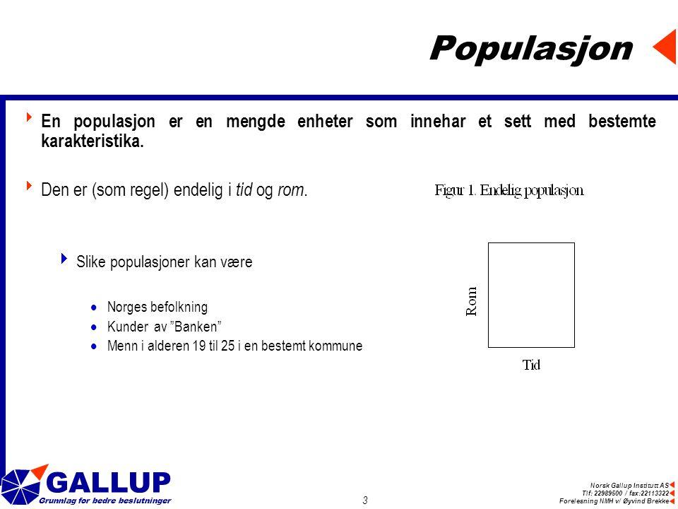 Populasjon En populasjon er en mengde enheter som innehar et sett med bestemte karakteristika. Den er (som regel) endelig i tid og rom.