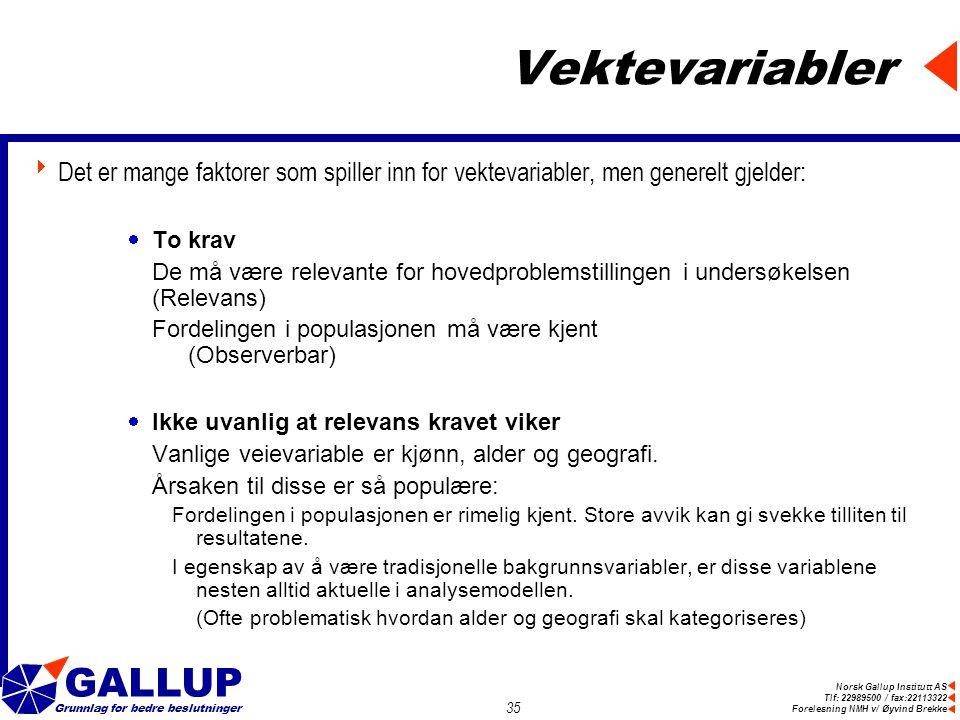 Vektevariabler Det er mange faktorer som spiller inn for vektevariabler, men generelt gjelder: To krav.