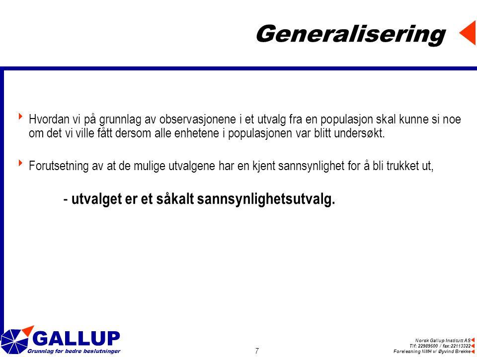 Generalisering - utvalget er et såkalt sannsynlighetsutvalg.