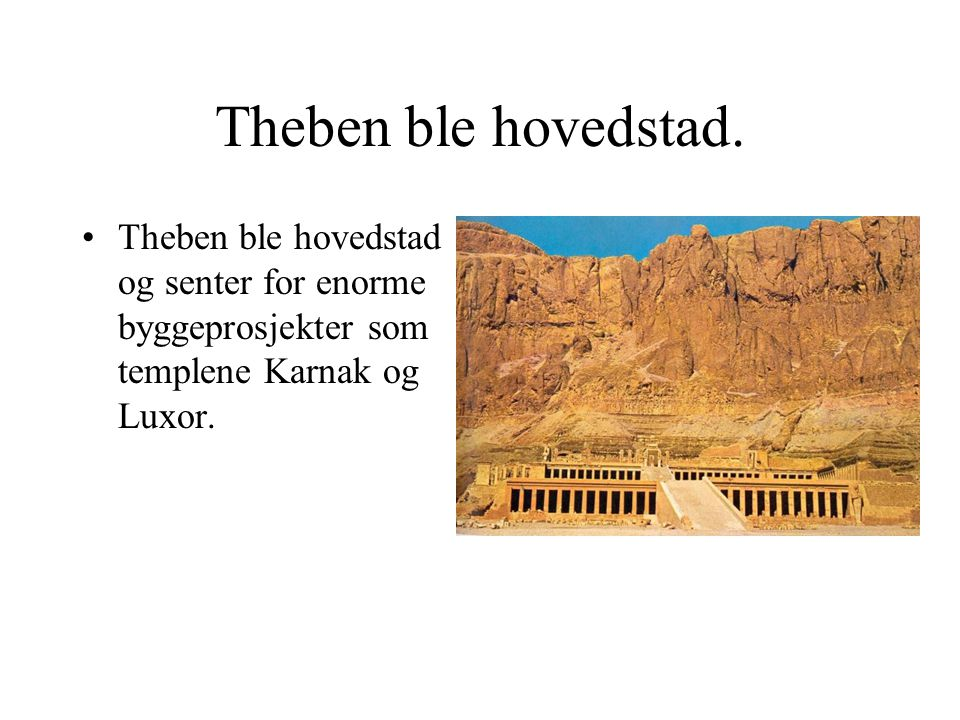 Theben ble hovedstad.