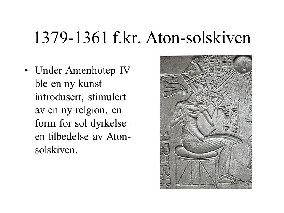 1379-1361 f.kr. Aton-solskiven