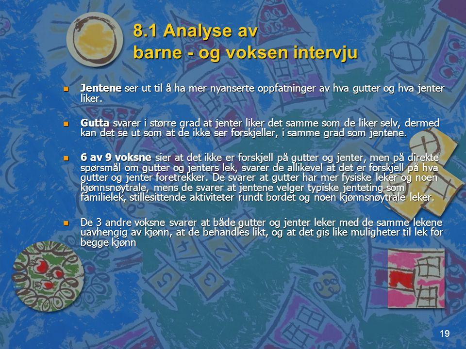 8.1 Analyse av barne - og voksen intervju