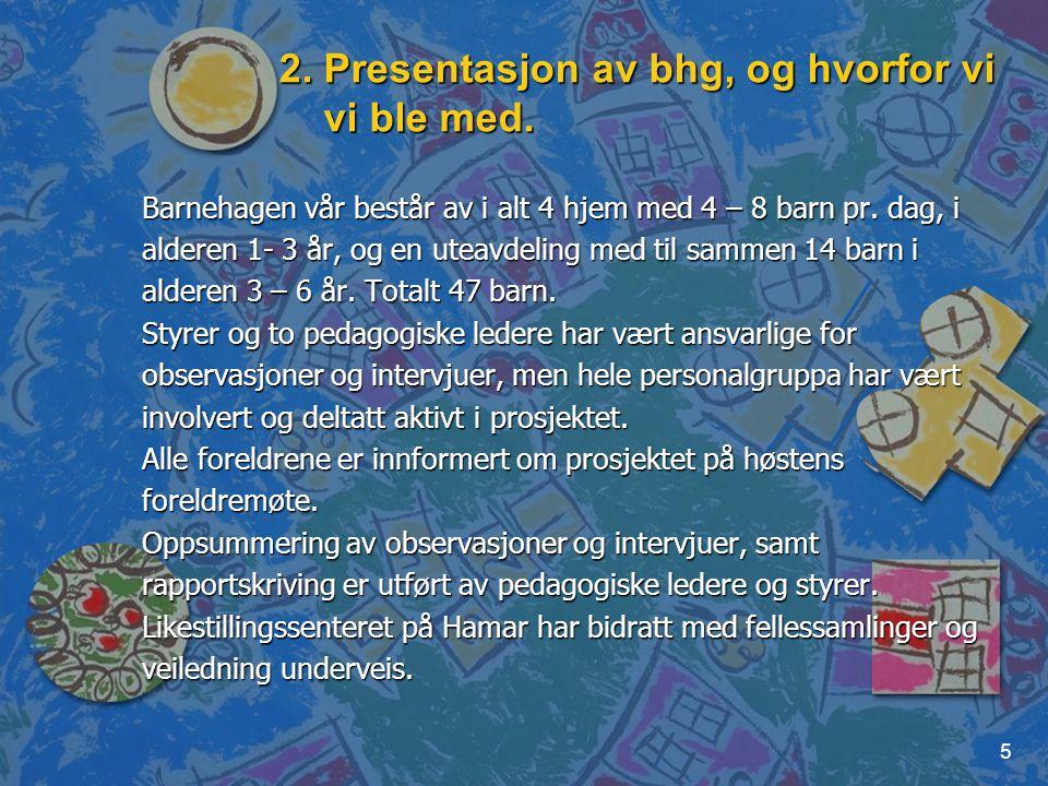 2. Presentasjon av bhg, og hvorfor vi vi ble med.