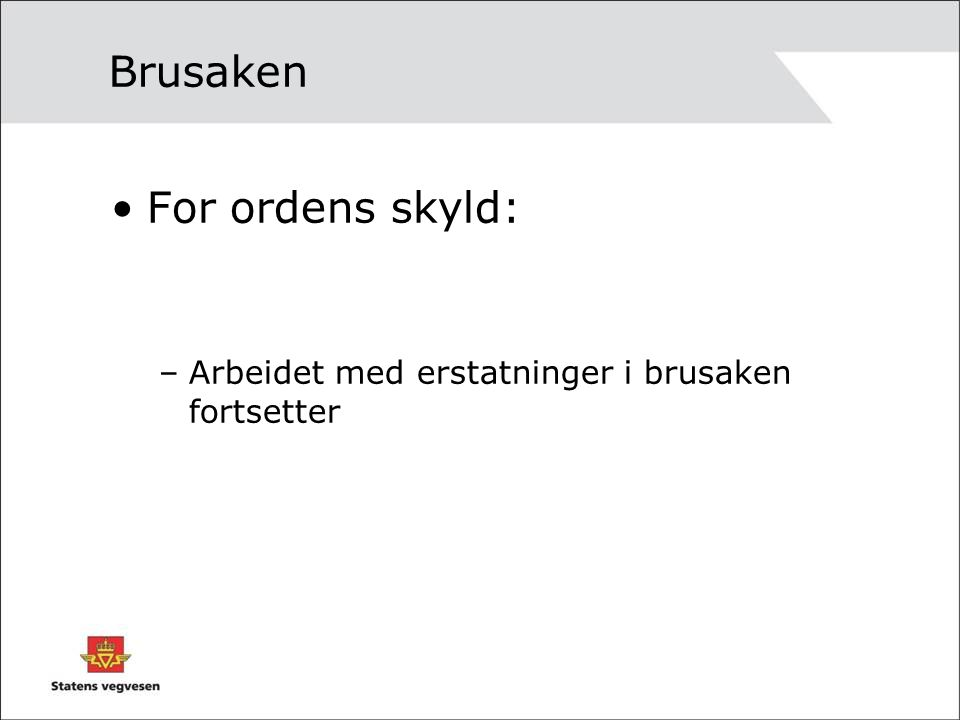 Brusaken For ordens skyld: