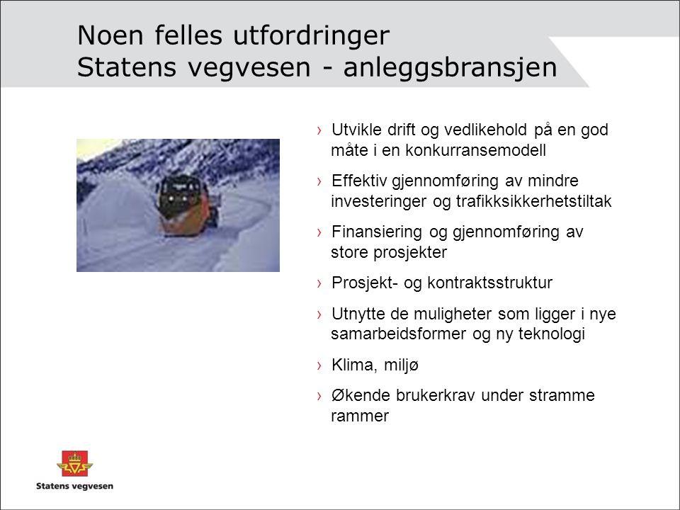 Noen felles utfordringer Statens vegvesen - anleggsbransjen