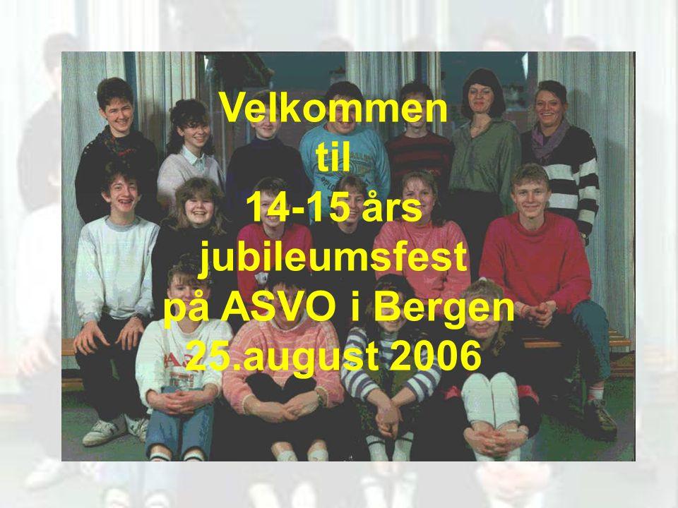 Velkommen til 14-15 års jubileumsfest på ASVO i Bergen 25.august 2006