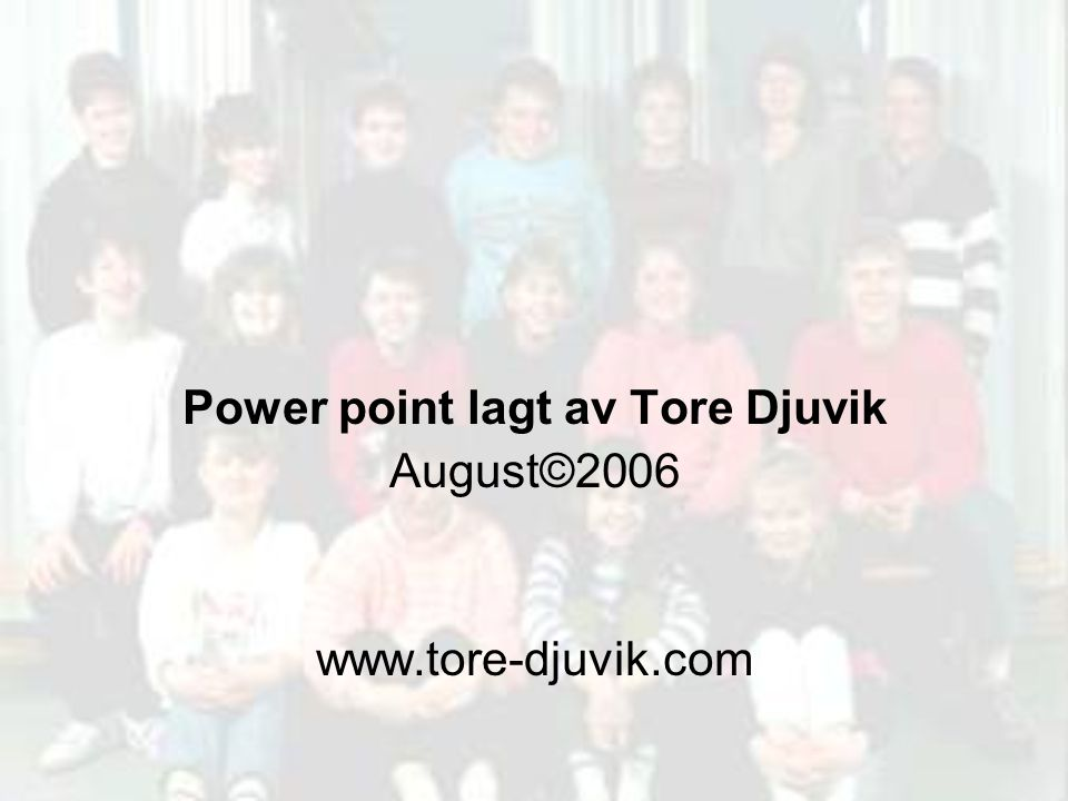 Power point lagt av Tore Djuvik