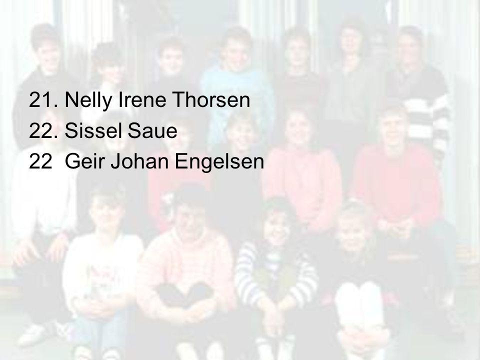 21. Nelly Irene Thorsen 22. Sissel Saue 22 Geir Johan Engelsen