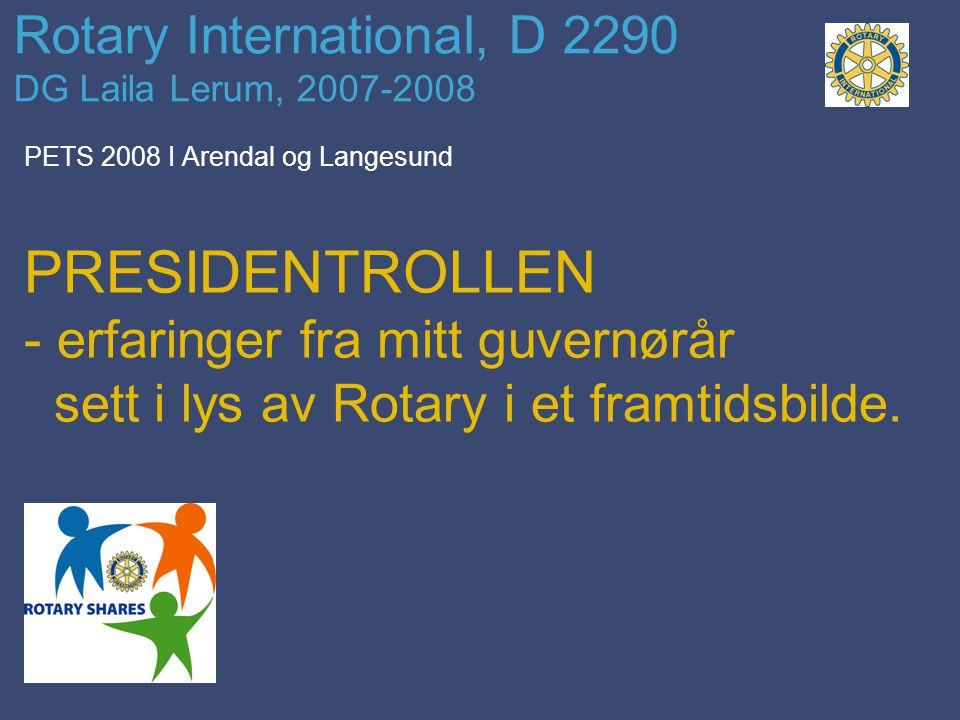 Rotary International, D 2290 DG Laila Lerum, 2007-2008