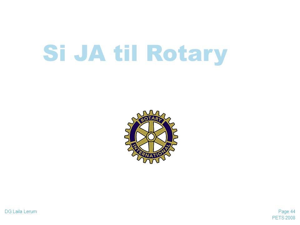 03/04/2017 Si JA til Rotary DG Laila Lerum PETS 2008