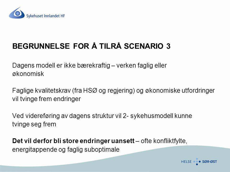 BEGRUNNELSE FOR Å TILRÅ SCENARIO 3