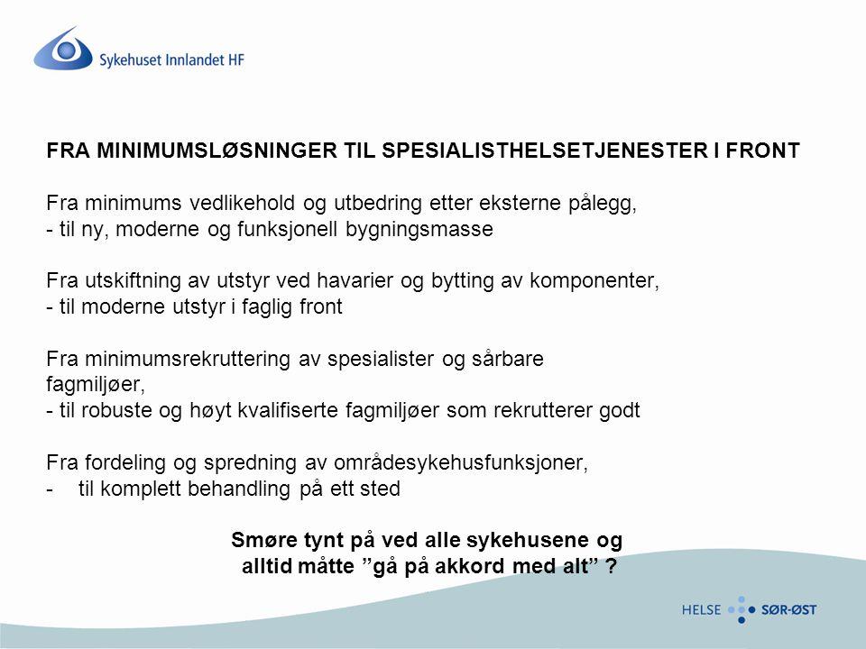 FRA MINIMUMSLØSNINGER TIL SPESIALISTHELSETJENESTER I FRONT