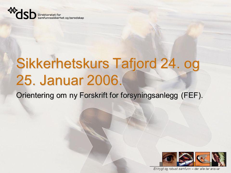 Sikkerhetskurs Tafjord 24. og 25. Januar 2006.