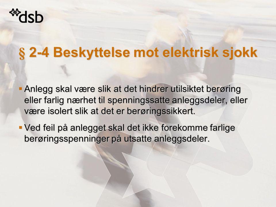 § 2-4 Beskyttelse mot elektrisk sjokk