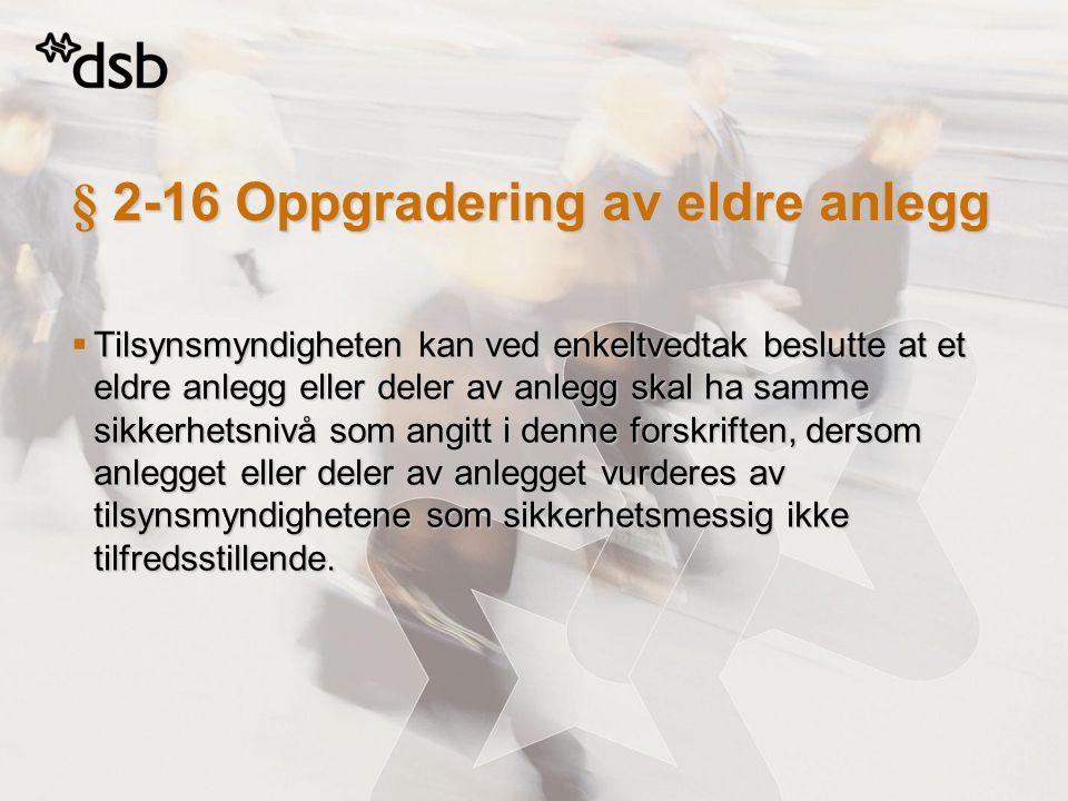 § 2-16 Oppgradering av eldre anlegg