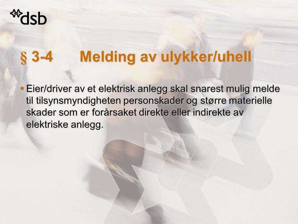 § 3-4 Melding av ulykker/uhell