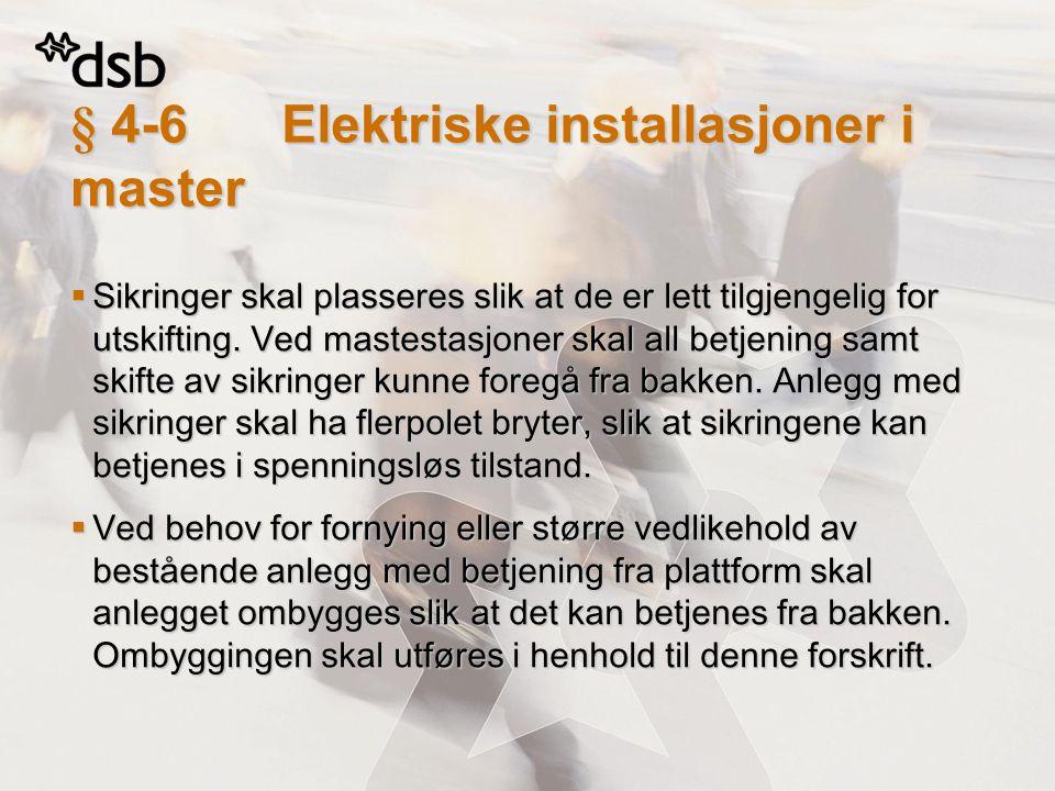 § 4-6 Elektriske installasjoner i master