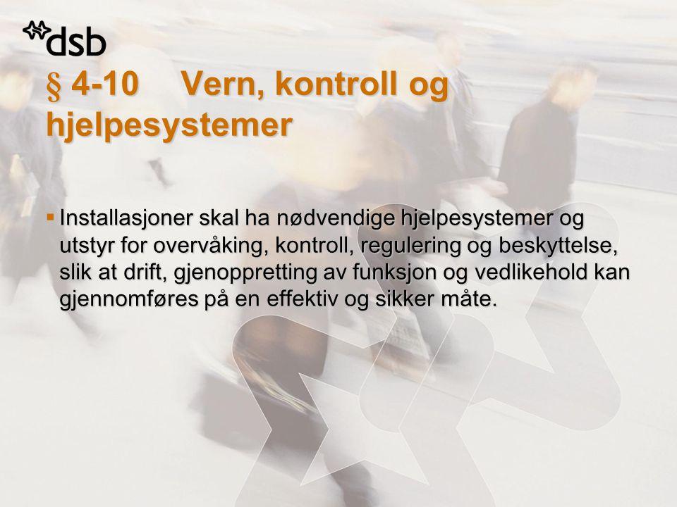 § 4-10 Vern, kontroll og hjelpesystemer