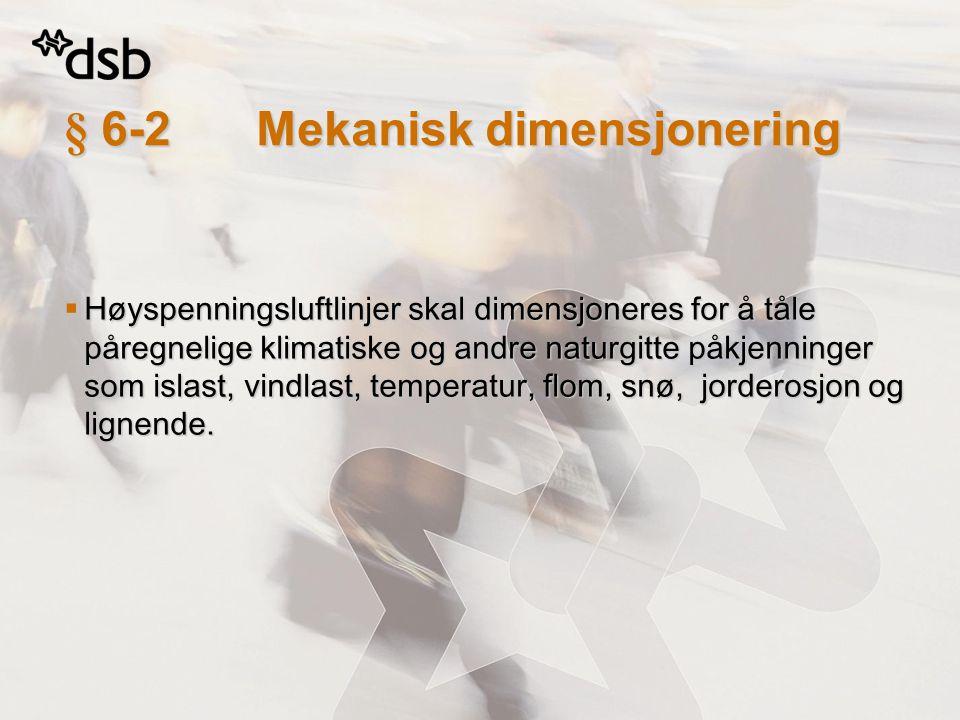 § 6-2 Mekanisk dimensjonering