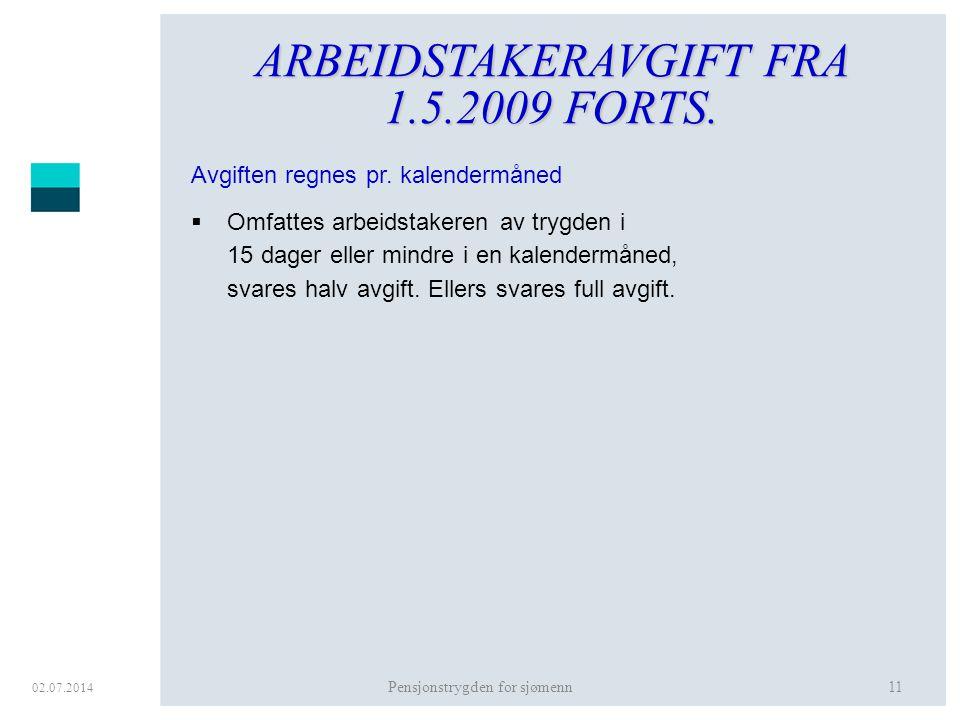 ARBEIDSTAKERAVGIFT FRA 1.5.2009 FORTS.