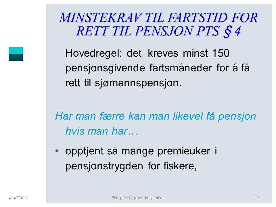 MINSTEKRAV TIL FARTSTID FOR RETT TIL PENSJON PTS § 4