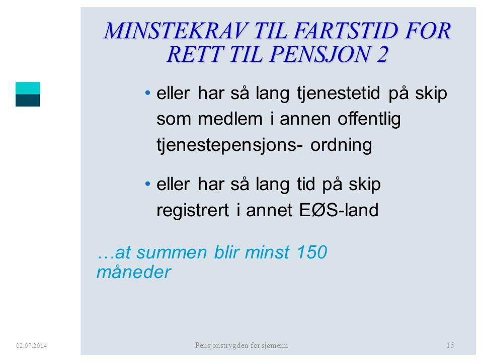 MINSTEKRAV TIL FARTSTID FOR RETT TIL PENSJON 2