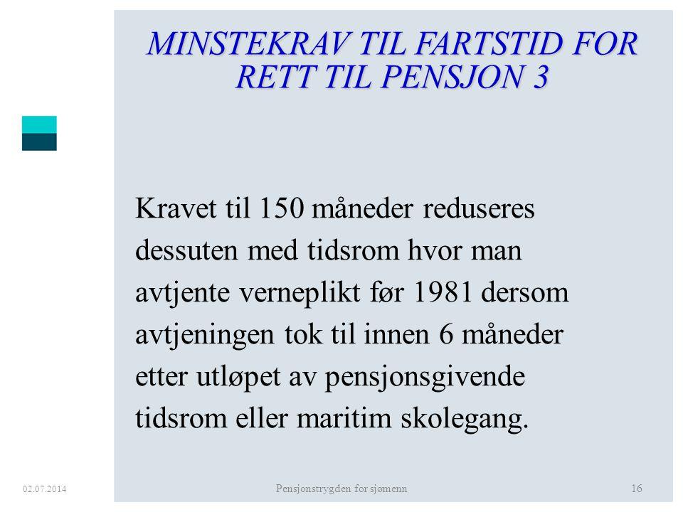 MINSTEKRAV TIL FARTSTID FOR RETT TIL PENSJON 3