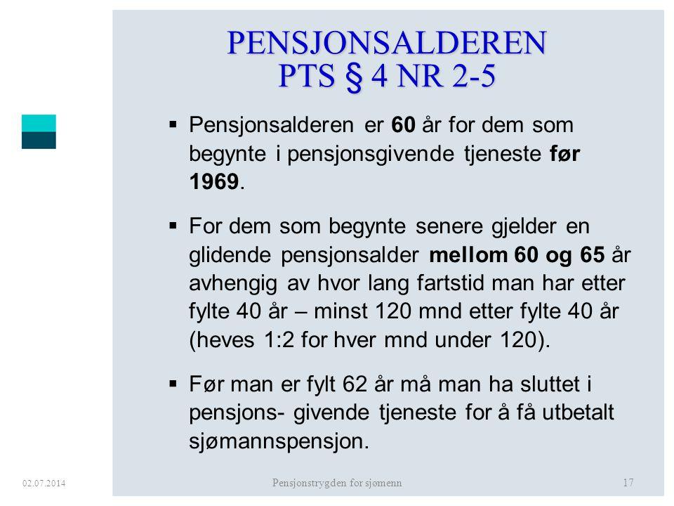 PENSJONSALDEREN PTS § 4 NR 2-5