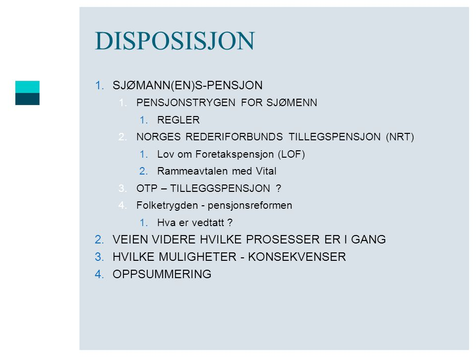 DISPOSISJON SJØMANN(EN)S-PENSJON