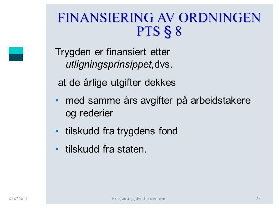 FINANSIERING AV ORDNINGEN PTS § 8