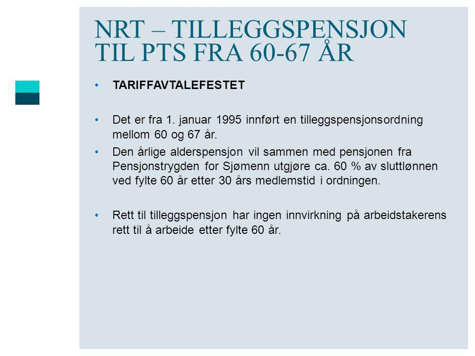 NRT – TILLEGGSPENSJON TIL PTS FRA 60-67 ÅR