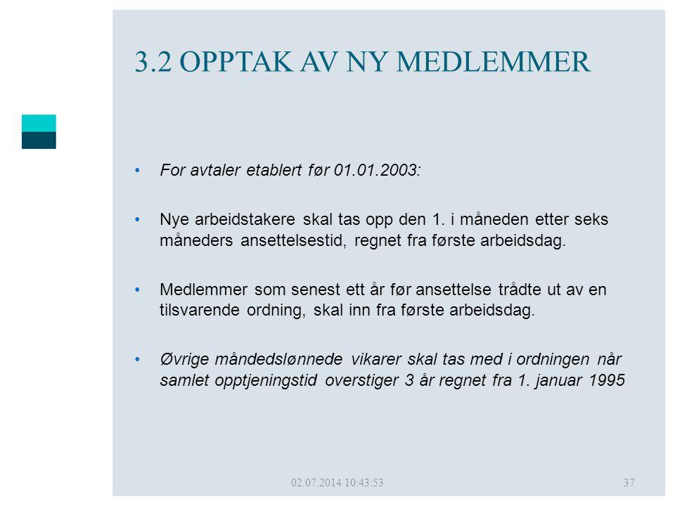 3.2 OPPTAK AV NY MEDLEMMER For avtaler etablert før 01.01.2003: